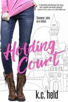 Holding Court ebook by K.C. Held