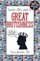 Prince Charles_HRH's guide to Great Britishness ebook by @Charles_HRH