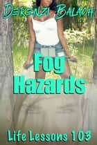Fog Hazards ebook by Derenzi Balach