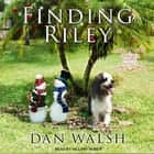Finding Riley audiobook by Dan Walsh
