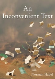 An Inconvenient Text - Is a Green Reading of the Bible Possible? ebook by Norm Habel
