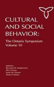 Culture and Social Behavior - The Ontario Symposium, Volume 10 ebook by Richard M. Sorrentino,Dov Cohen,James M. Olson,Mark P. Zanna