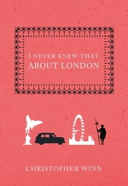 I Never Knew That About London ebook by Christopher Winn,Mai Osawa
