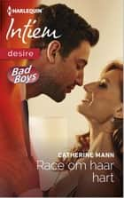 Race om haar hart - Bad boys ebook by Catherine Mann, Daphne Duyster
