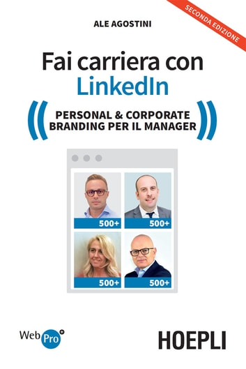 Fai carriera con Linkedin - Personal & Corporate Branding per il Manager ebook by Ale Agostini