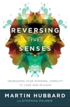 Reversing the Senses ebook by Martin Hubbard