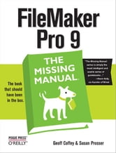FileMaker Pro 9: The Missing Manual - The Missing Manual ebook by Geoff Coffey,Susan Prosser
