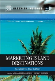 Marketing Island Destinations ebook by Acolla Lewis-Cameron,Sherma Roberts