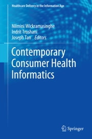 Contemporary Consumer Health Informatics ebook by Nilmini Wickramasinghe,Indrit Troshani,Joseph Tan