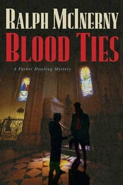 Blood Ties - A Father Dowling Mystery ebook by Ralph McInerny