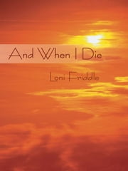 And When I Die ebook by Loni Friddle