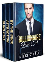Billionaire Box Set: 3 Steamy Standalone Romances ebook by Nikki Steele
