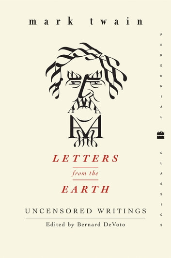 Letters from the Earth - Uncensored Writings ebook by Mark Twain
