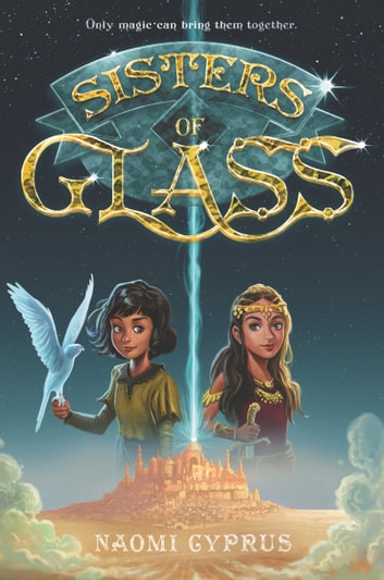 Sisters of Glass ebook by Naomi Cyprus