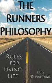 The Runners Philosophy ebook by Luis Ruvalcaba
