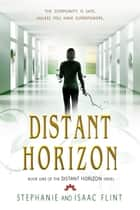 Distant Horizon ebook by Stephanie Flint, Isaac Flint