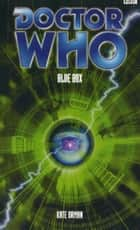 Doctor Who: Blue Box ebook by Kate Orman