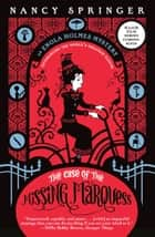 The Case of the Missing Marquess - An Enola Holmes Mystery ebook by Nancy Springer