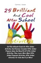 25 Brilliant And Cool After School Activities ebook by Cammie L. Graber