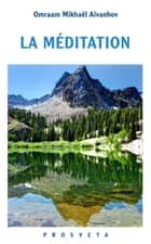 La méditation ebook by Omraam Mikhaël Aïvanhov