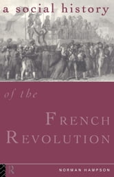 A Social History of the French Revolution ebook by Hampson, Norman