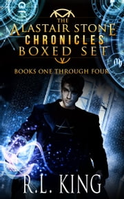Alastair Stone Chronicles Boxed Set ebook by R. L. King