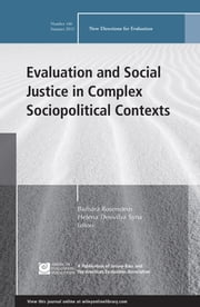 Evaluation and Social Justice in Complex Sociopolitical Contexts - New Directions for Evaluation, Number 146 ebook by Barbara Rosenstein,Helena Desivilya Syna
