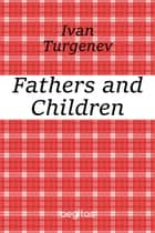 Fathers and Children ebook by Ivan Turgenev, Constance Garnett