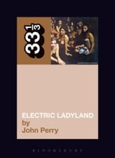 Jimi Hendrix's Electric Ladyland ebook by John Perry