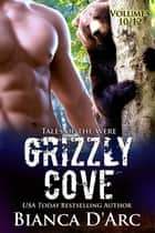 Grizzly Cove Anthology Vol. 10-12 - Tales of the Were ebook by