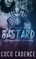 Bastard - A Stepbrother Romance - The Kings ebook by