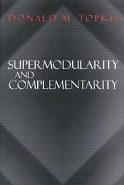 Supermodularity and Complementarity ebook by Donald M. Topkis