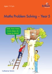 Maths Problem Solving, Year 5 ebook by Catherine Yemm