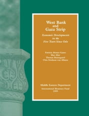 West Bank and Gaza Strip: Economic Developments in the Five Years Since Oslo ebook by International Monetary Fund