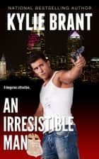 An Irresistible Man ebook by