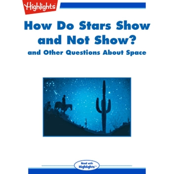 How Do Stars Show and Not Show? - and Other Questions About Space audiobook by Highlights for Children