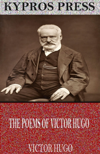 The Poems of Victor Hugo ebook by Victor Hugo