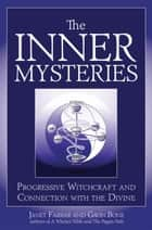 The Inner Mysteries ebook by Janet Farrar,Gavin Bone