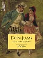 Don Juan - ou Le Festin de pierre ebook by Molière