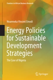 Energy Policies for Sustainable Development Strategies - The Case of Nigeria ebook by Nnaemeka Vincent Emodi