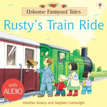 Rusty's Train Ride: Usborne Farmyard Tales ebook by Heather Amery