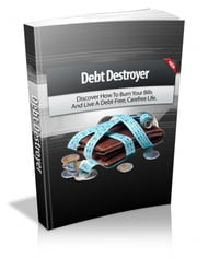 Debt Destroyer ebook by Anonymous