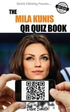 The Mila Kunis QR Quiz Book ebook by Dave Smith