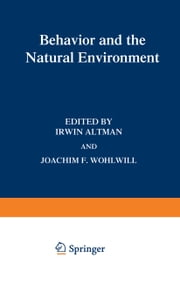 Behavior and the Natural Environment ebook by Irwin Altman,Joachim F. Wohlwill