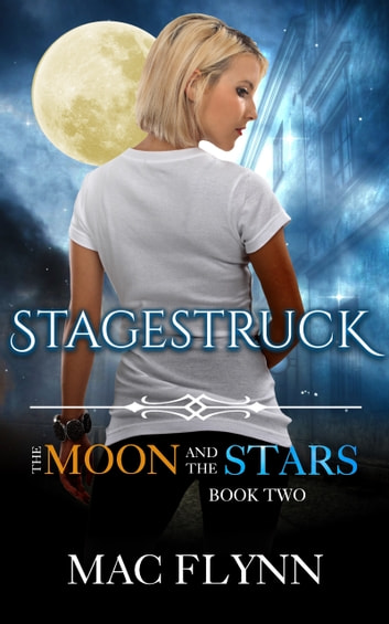 Stagestruck ebook by Mac Flynn