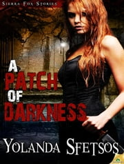 A Patch of Darkness ebook by Yolanda Sfetsos