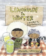 Lemonade in Winter - A Book About Two Kids Counting Money ebook by Emily Jenkins,G. Brian Karas