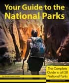 Your Guide to the National Parks ebook by Michael Joseph Oswald
