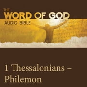 Word of God: 1 & 2 Thessalonians, 1 & 2 Timothy, Titus, Philemon, The audiobook by God