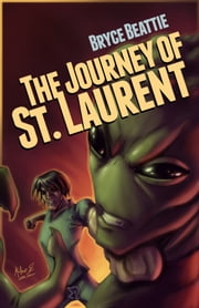 The Journey of St. Laurent ebook by Bryce Beattie